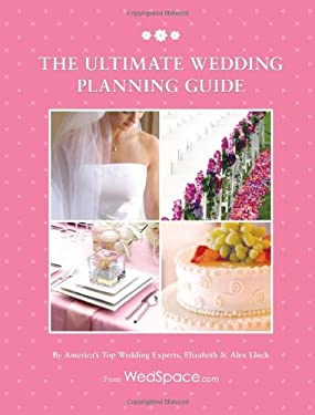 The Ultimate Wedding Planning Guide 9781936061242