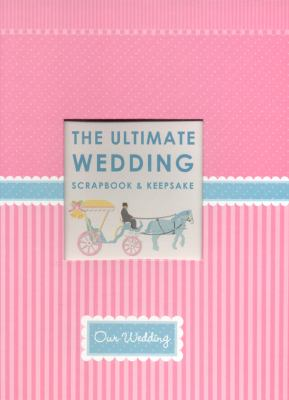 The Ultimate Wedding Scrapbook & Keepsake