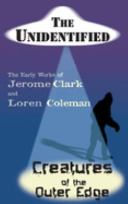The Unidentified & Creatures of the Outer Edge 9781933665115