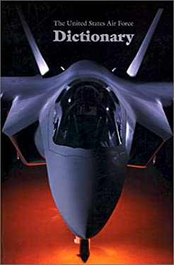 The United States Air Force Dictionary 9781931641036