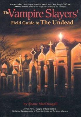 The Vampire Slayers Field Guide to the Undead 9781932045130