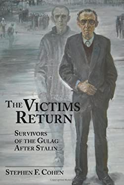 The Victims Return: Survivors of the Gulag After Stalin 9781933002408