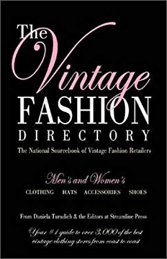 The Vintage Fashion Directory: The National Sourcebook of Vintage Fashion Retailers 9781930064041