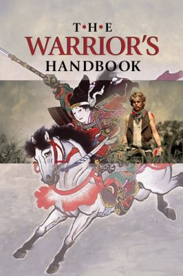The Warrior's Handbook: A Volume Containing - Warrior's Heart Revealed, the Art of War, the Sayings of Wutzu, Tao Te Ching, the Book of Five R 9781933580999