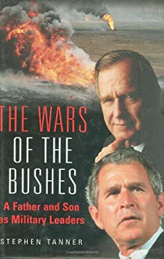 The Wars of the Bushes: A Father and Son as Military Leaders 9781932033328