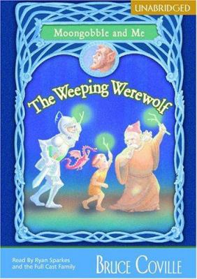 The Weeping Werewolf (Economy): Moongobble and Me: Book 2 9781932076868