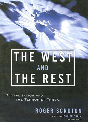 The West and the Rest: Globalization and the Terrorist Threat 9781933859293
