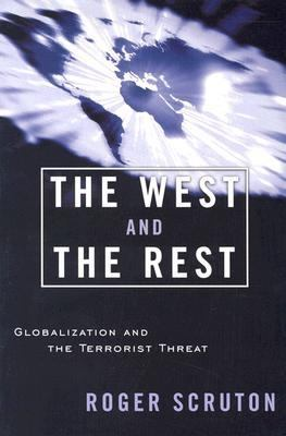 The West and the Rest: Globalization and the Terrorist Threat 9781932236217