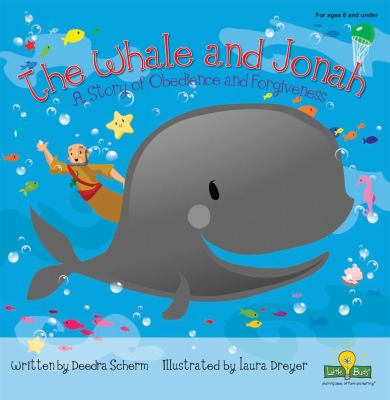 The Whale and Jonah: A Story of Obedience and Forgiveness 9781934789001
