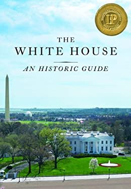 The White House: An Historic Guide 9781931917063