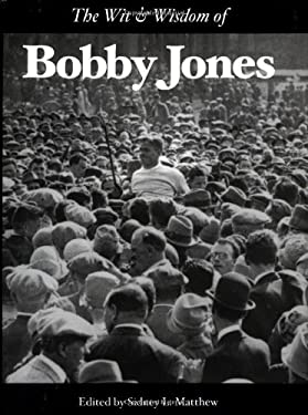 The Wit & Wisdom of Bobby Jones 9781932202090