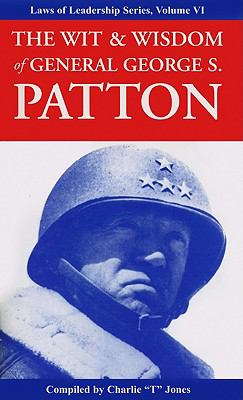 The Wit & Wisdom of General George S. Patton 9781933715551