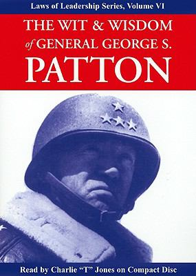 The Wit & Wisdom of General George S. Patton 9781933715599