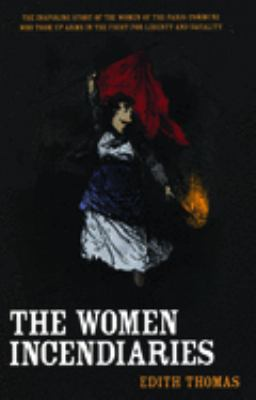 The Women Incendiaries 9781931859462