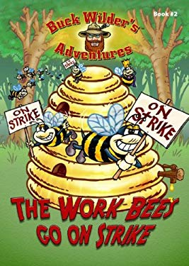The Work Bees Go on Strike 9781934133064
