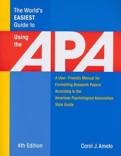 The World's Easiest Guide to Using the APA: A User-Friendly Manual for Formatting Research Papers According to the American Psychological Association 9781933277073