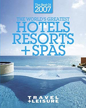 The World's Greatest Hotels, Resorts and Spas 9781932624175