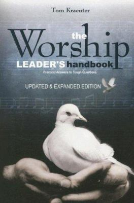 The Worship Leader's Handbook: Practical Answers to Tough Questions 9781932096422