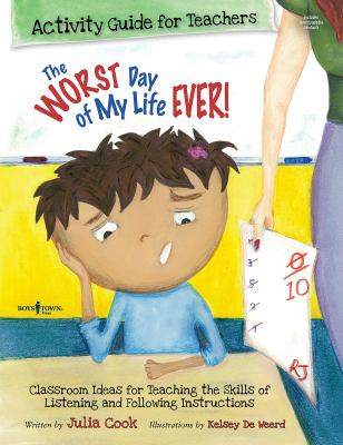 The Worst Day of My Life Ever! Activity Guide for Teachers: Classroom Ideas for Teaching the Skills of Listening and Following Instructions 9781934490235