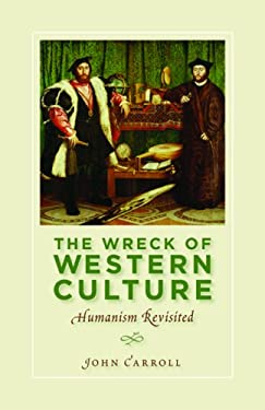 The Wreck of Western Culture: Humanism Revisited 9781933859699