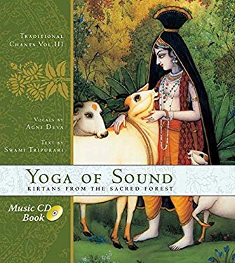 The Yoga of Sound: Kirtans from the Sacred Forest 9781932771954
