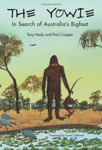 The Yowie: In Search of Australia's Bigfoot 9781933665160
