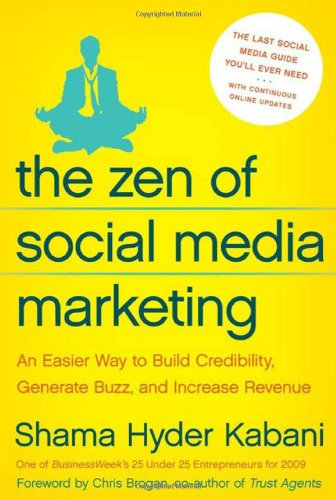The Zen of Social Media Marketing: An Easier Way to Build Credibility, Generate Buzz, and Increase Revenue 9781935251736