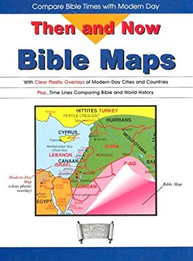 Then and Now Bible Maps: With Clear Plastic Overlays of Modern Day Cities and Countries 9781932645170