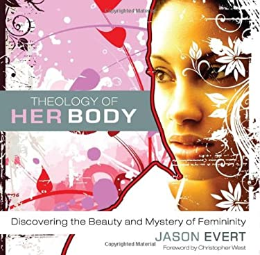 Theology of His Body/Theology of Her Body: Discovering the Strength & Mission of Masculinity/Discovering the Beauty and Mystery of Femininity 9781934217597