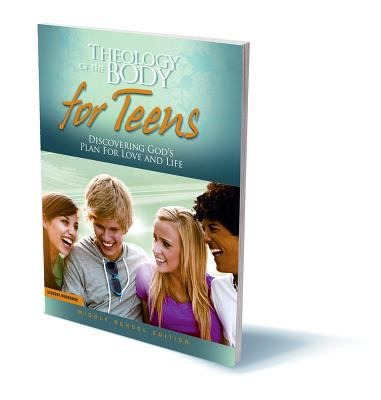 Theology of the Body for Teens: Discovering God's Plan for Love and Life 9781935940050