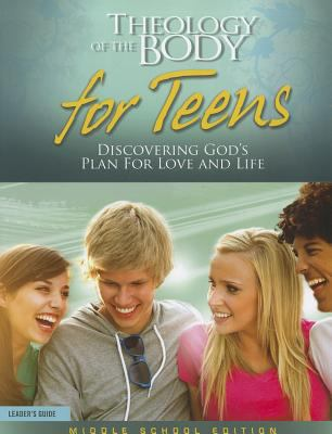 Theology of the Body for Teens, Middle School Edition: Discovering God's Plan for Love and Life 9781935940067