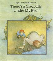 There's a Crocodile Under My Bed! 7801137
