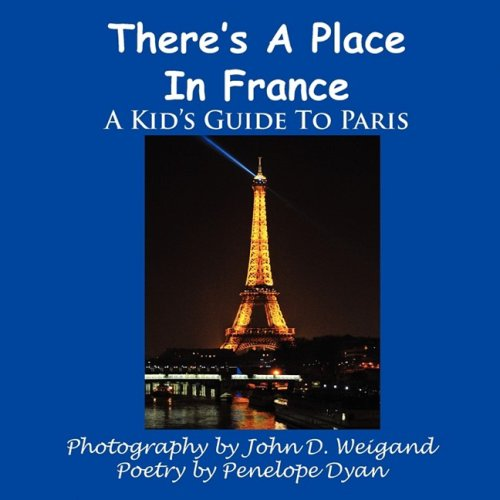 There's a Place in France, a Kid's Guide to Paris 9781935118572