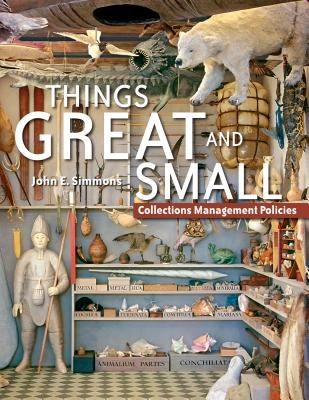 Things Great and Small: Collections Management Policies 9781933253039