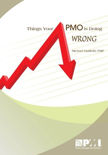 Things Your PMO Is Doing Wrong 9781933890555
