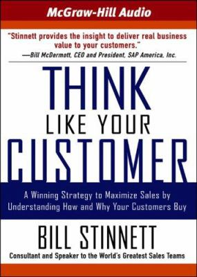 Think Like Your Customer: A Winning Strategy to Maximize Sales by Understanding How and Why Your Customers Buy 9781933309286