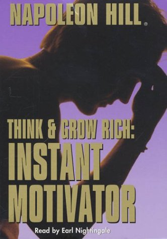 Think and Grow Rich: Instant Motivator 9781932429152