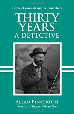 Thirty Years a Detective 9781933698038