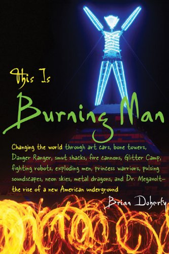 This Is Burning Man: The Rise of a New American Underground 9781932100860