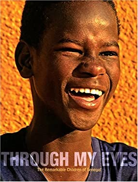Through My Eyes: The Remarkable Children of Senegal [With DVD] 9781932646429