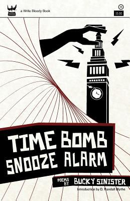 Time Bomb Snooze Alarm: A Collection of Poetry 9781935904410