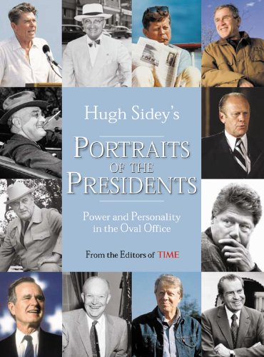 Time: Hugh Sidey's Portraits of the Presidents: Power and Personality in the Oval Office 9781932273618