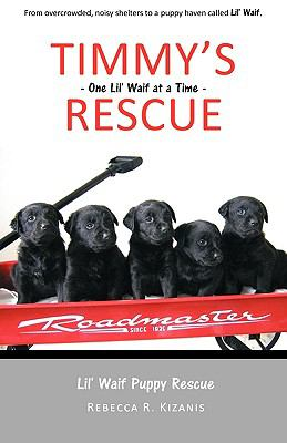 Timmy's Rescue: One Lil' Waif at a Time 9781934733479