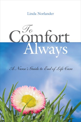 To Comfort Always: A Nurse's Guide to End-Of-Life Care 9781930538733
