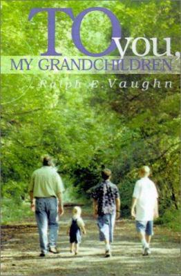 To You, My Grandchildren