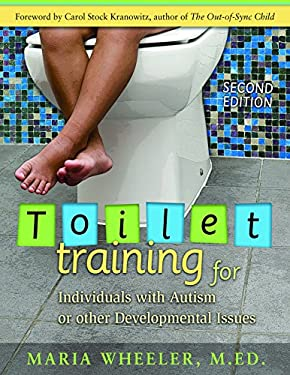 Toilet Training for Individuals with Autism or Other Developmental Issues 9781932565492