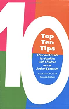 Top Ten Tips: A Survival Guide for Families with Children on the Autism Spectrum 9781934575307