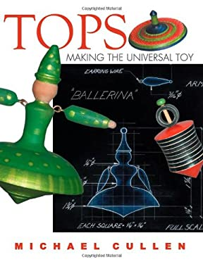 Tops: Making the Universal Toy 9781933502175
