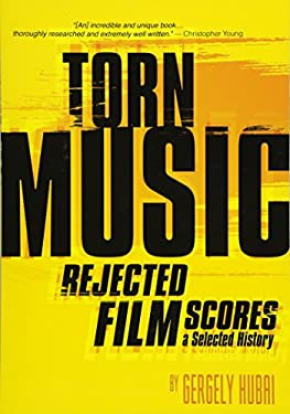 Torn Music: Rejected Film Scores, a Selected History 9781935247050