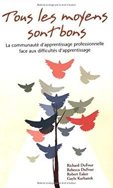 Tous les Moyens Sont Bons: La Communaute D'Apprentissage Professionnelle Face Aux Difficultes D'Apprentissage 9781932127430